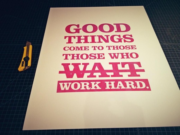 Good things come to those who work hard